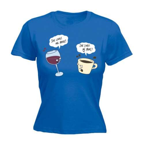 Funny Joke Womens She Loves Me More Coffee Wine Caffeine For Her FITTED T-SHIRT