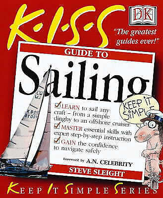 """AS NEW"" KISS Guide To Sailing (Keep it Simple Guides), Sleight, Steve, Book"