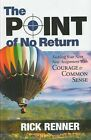 Point of No Return: Tackling Your Next New Assignment with Courage & Common Sense by Rick Renner (Paperback / softback, 2015)