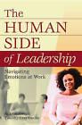 The Human Side of Leadership: Navigating Emotions at Work by Rick Ginsberg, Timothy  Gray Davies (Hardback, 2007)