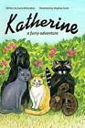 Katherine: A Furry Adventure by Larry Richardson (Paperback / softback, 2012)