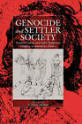Genocide and Settler Society: Frontier Violence and Stolen Indigenous Children in Australian History by Dirk A. Moses (Paperback, 2005)