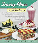 Dairy-free and Delicious: 120 Lactose-free Recipes by Brenda Davis, Bryanna Clark Grogan, Joanne Stepaniak (Paperback, 2001)