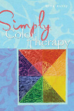 Good, Simply Color Therapy: Uses of Color for Healing and Happiness, Ashby, Nina