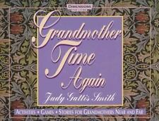 Grandmother Time Again: Activities, Games, Stories for Grandmothers Near and Far