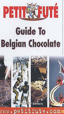 (Very Good)-Guide to Belgian Chocolate (Petit Fute Travel Guides) (Paperback)-Du