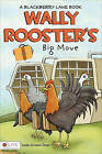 Wally Rooster's Big Move: A Blackberry Lane Book by Linda Greene Dean (Paperback / softback, 2011)