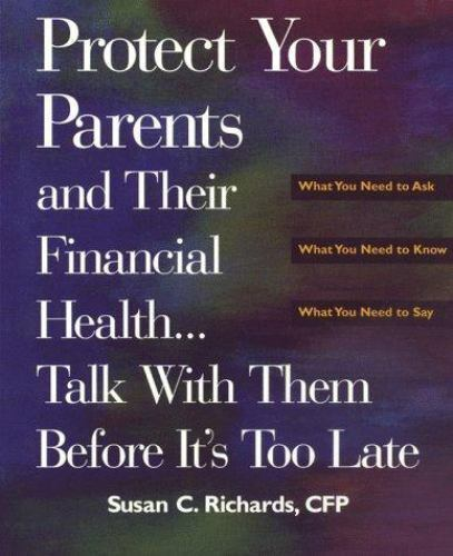 Protect Your Parents and Their Financial Health... Talk with Them Before It's...