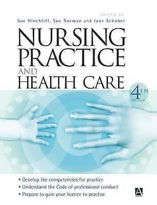 Nursing Practice and Health Care by Sue Norman, Susan M. Hinchliff, Jane Schobe…