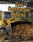 Cool Construction Vehicles by Bobbie Kalman, Kelley MacAulay (Paperback, 2007)