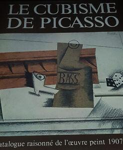 Le Cubisme de Picasso - Catalogue raisonné de l'oeuvre du peintre : 1907-1916