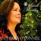 Small Miracles by Catherine O'Connell (CD, Jan-2008, CD Baby (distributor))