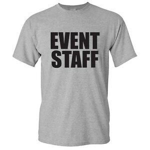 Event-Staff-Sarcastic-Adult-Humor-Cool-Graphic-Gift-Idea-Humor-Funny-T-Shirt