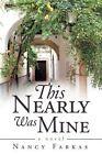 This Nearly Was Mine by Nancy Farkas (Paperback / softback, 2013)