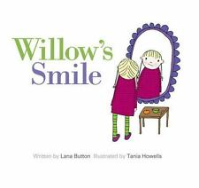 Willow: Willow's Smile by Lana Button (2016, Hardcover)