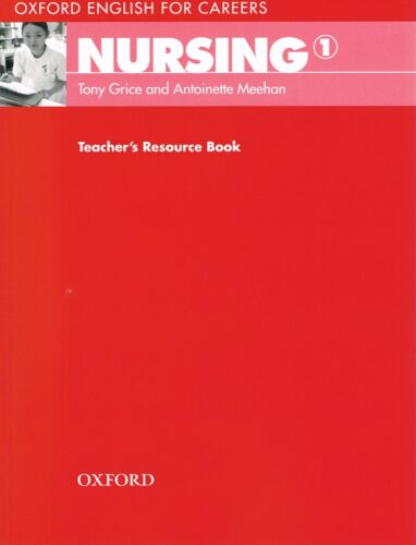 1 of 1 - Oxford English for Careers NURSING 1 Teacher's Resource Book Tony Grice @NEW@