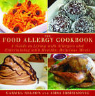 The Food Allergy Cookbook: A Guide to Living with Allergies and Entertaining with Healthy, Delicious Meals by Carmel Nelson, Amra Ibrisimovic (Hardback, 2011)