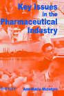 The Key Issues in the Pharmaceutical Industry by A. M. Craig, Ann-Marie McIntyre, M. Malek (Hardback, 1999)