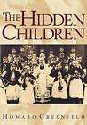 The Hidden Children by Howard Greenfeld (Paperback, 1993)