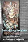 Healing Home: Health and Homelessness in the Narratives of Young Women by Vanessa Oliver (Paperback, 2013)