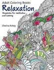 Adult Coloring Book: Relaxation Templates for Meditation and Calming by Cherina Kohey (Paperback, 2015)