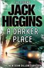 A Darker Place by Jack Higgins (Hardback, 2009)