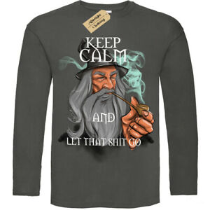 Keep-calm-and-let-that-go-T-Shirt-gandalf-smoke-weed-high-care-Mens-Long-Sleeve