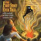 The First Story Ever Told by Alberto Villoldo, Erik Jendresen (Paperback, 2008)