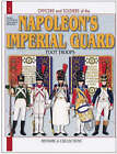 French Imperial Guard: Foot Soldiers 1804-1815: Vol 1 by Andre Jouineau, Jean-Marie Mongin (Paperback, 2006)