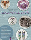 Beading All-Stars: 20 Jewelry Projects from Your Favorite Designers by Lark Crafts (Paperback, 2014)