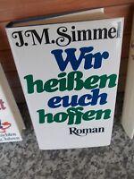 Wir heißen euch hoffen, ein Roman von Johannes Mario Simmel