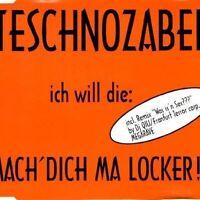 Teschnozabel Mach' dich ma locker (#zyx7227) [Maxi-CD]