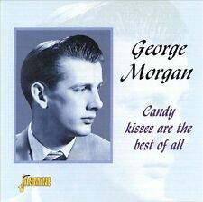 George Morgan- Candy Kisses are the Best of All (Jasmine 3503 NEW CD)