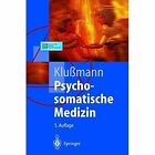 Psychosomatische Medizin: Ein Kompendium Fur Alle Medizinischen Teilbereiche by Rudolf Klussmann (Paperback / softback, 2012)
