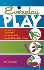 Everyday Play: Fun Games to Develop the Fine Motor