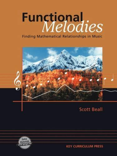 1 of 1 - Functional Melodies: Finding Mathematical Relationships in Music, Beall, Scott,
