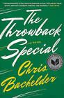 The Throwback Special: A Novel by Chris Bachelder (Hardback, 2016)