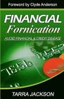 Financial Fornication: Avoid Financial & Credit Dis-Ease by Tarra Jackson (Paperback / softback, 2011)
