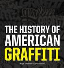 History of American Graffiti by Roger Gastman, Caleb Neelon (Hardback, 2011)