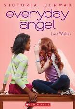 Everyday Angel Ser.: Everyday Angel #3: Last Wishes 3 by Victoria Schwab...