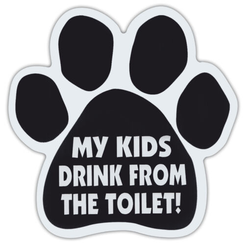 My Kids Drink From The ToiletFunny! Dog Paw Shaped Car Magnets