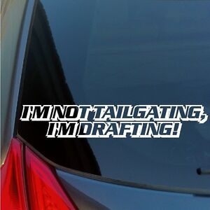I-039-m-Not-Tailgating-I-039-m-Drafting-vinyl-sticker-decal-NASCAR-racing-car-truck
