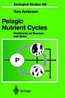 Pelagic Nutrient Cycles: Herbivores as Sources and Sinks by Tom Andersen (Hardback, 1997)