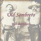 Old Sombrero by Rob Barteletti (CD, Jan-2005, Rob Barteletti/Old Sombrero Music)