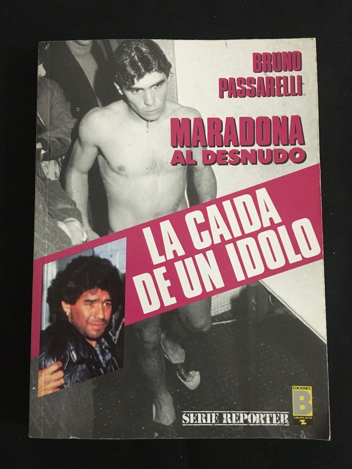 LIBRO MARADONA AL DESNUDO - LA CAIDA DE UN IDOLO - NAPOLI - BRUNO PASSARELLI