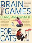 Brain Games for Cats: Shows Fun Ways to Build a Loving Bond with a Cat Through Games and Challenges. Learn How to Stimulate Your Cat by Using the Power of Play by Interpet Publishing (Paperback, 2016)