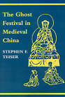 The Ghost Festival in Medieval China by Stephen F. Teiser (Paperback, 1996)