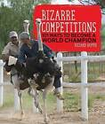 Bizarre Competitions: 101 Ways to Become a World Champion by Richard Happer (Paperback / softback, 2016)