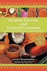 Grains Greens and Grated Coconuts 9781605280165 by Ammini Ramachandran