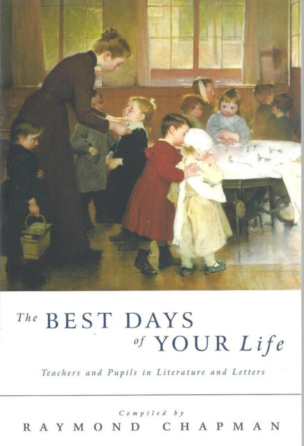 The Best Days of Your Life - Raymond Chapman NEW Paperback 1st edition